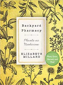 Backyard Pharmacys (hc) By Elizabeth Millard