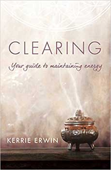 Clearing Your Guide To Healthy Energy By Kerrie Erwin