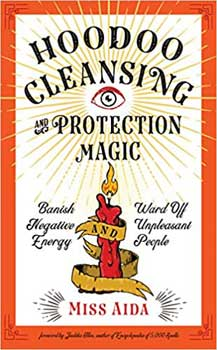 Hoodoo Cleansing & Protection Magic By Miss Aida