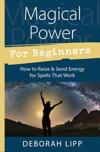 Magical Power For Beginners By Deborah Lipp