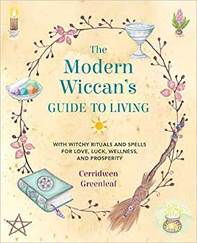 Modern Wiccan's Guide To Living By Cerridwen Greenleaf