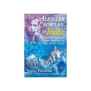 Aleister Crowley In India (hc) By Tobias Churton - Nakhti By Kali J.N.S