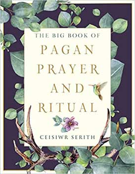 Big Book Pagan Prayer & Ritual By Ceisiwr Serith - Nakhti By Kali J.N.S