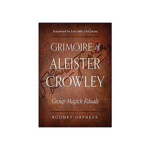 Grimore Of Aleister Crowley By Rodney Orpheus