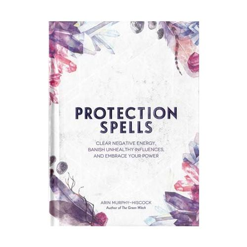 Protection Spells By Arin Murphy-hiscock