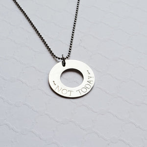 "silver ""not today"" washer necklace"