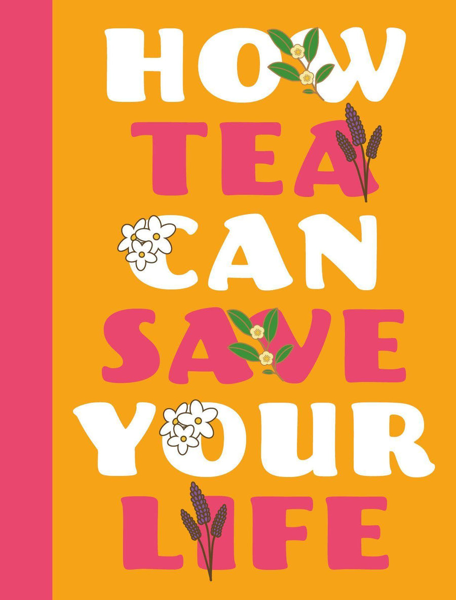 how tea can save your life - JAVELIN