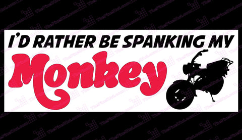 I'd Rather Be Spanking My Monkey Honda Monkey Bike Sticker