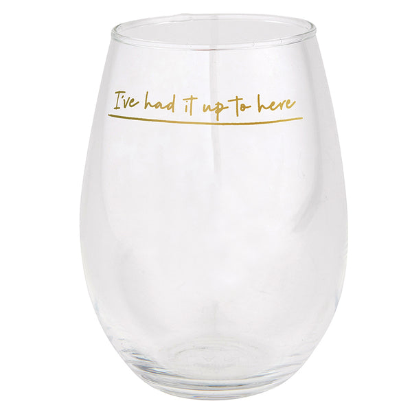 Slant Jumbo Wine Glass - Had it Up to Here