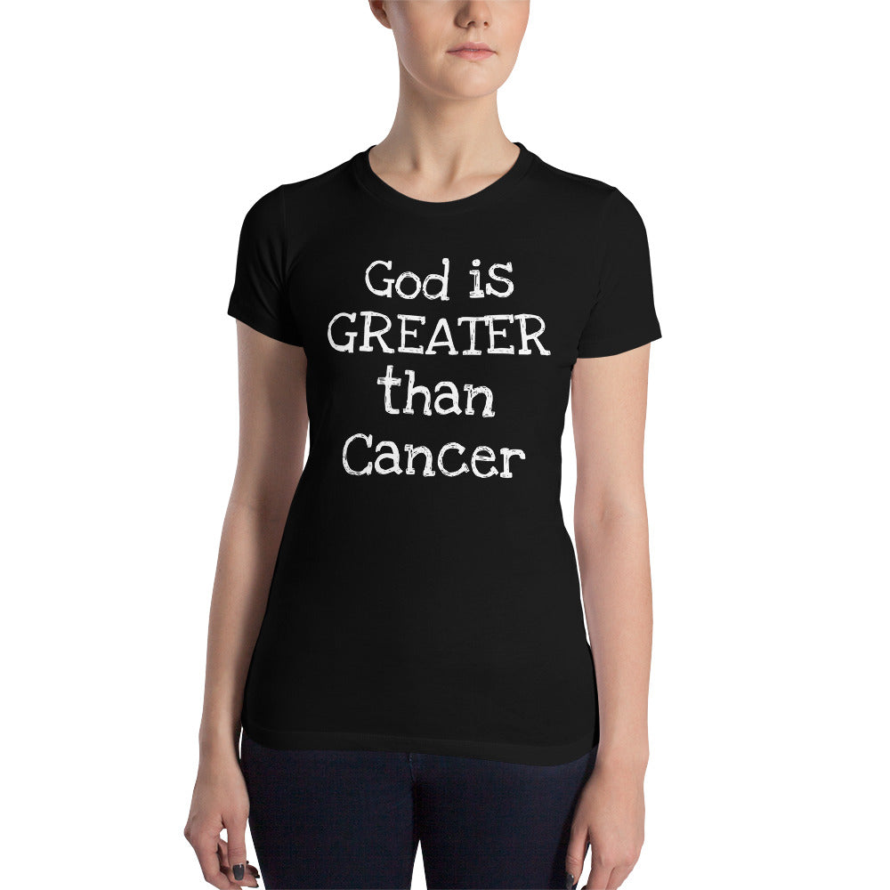 God is Greater than Cancer Women's Slim Fit T-Shirt