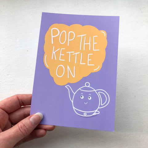 Pop The Kettle On A6 Postcard