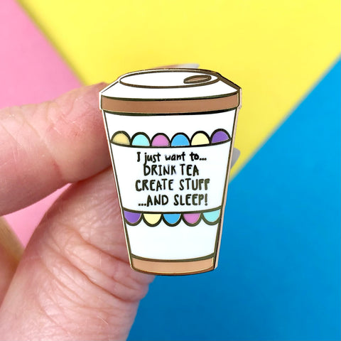 Drink Tea, Create Stuff Pin