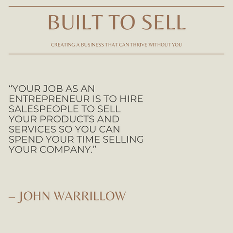 Built To Sell Book Summary Creating A Business That Can Thrive Without You Quote 2