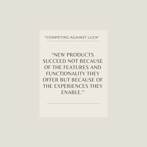 Competing Against Luck Book Summary The Story of Innovation and Customer Choice Quote 1