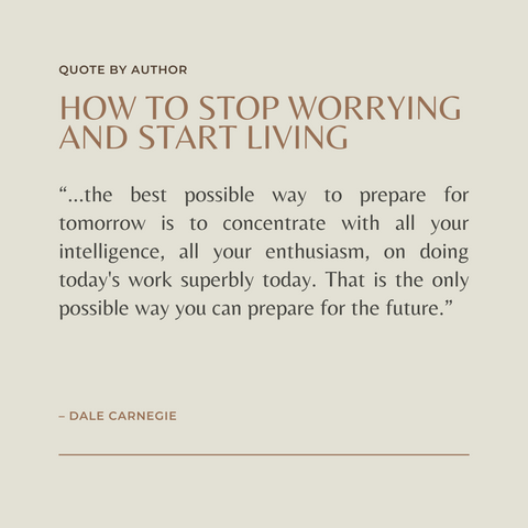 How to Stop Worrying and Start Living Book Summary Quote 4