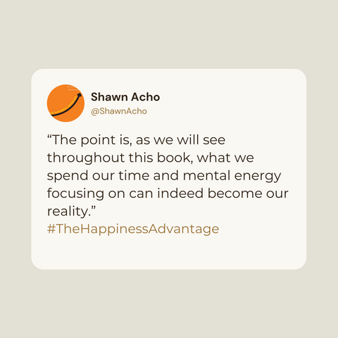 The Happiness Advantage Book Summary The Seven Principles of Positive Psychology That Fuel Success and Performance at Work by Shawn Achor Quote 4