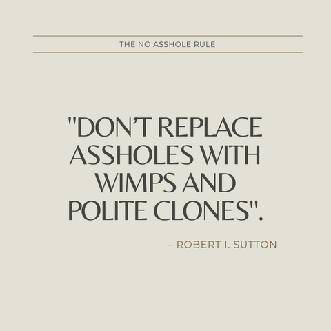 The No Asshole Rule Book Summary Building a Civilized Workplace and Surviving One That Isn't Quote 4
