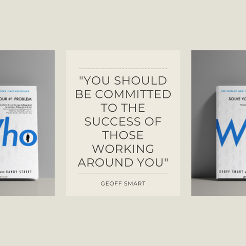 WHO Book Summary The A Method for Hiring by Geoff Smart & Randy Street Quote 2