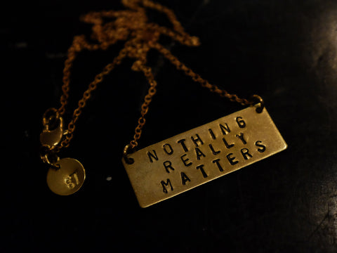 "Stamped ""NOTHING MATTERS"" NECKLACE"