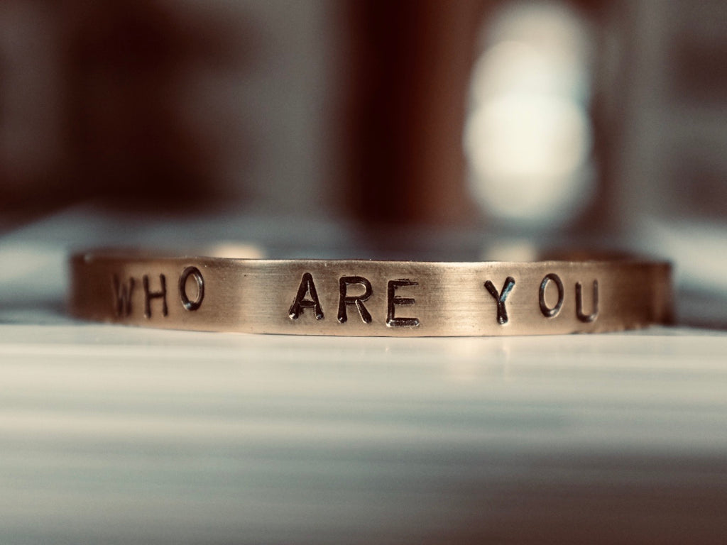 Hand Stamped WHO ARE YOU cuff