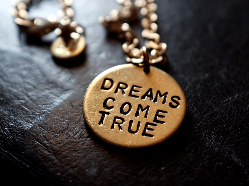 DREAMS COME TRUE necklace