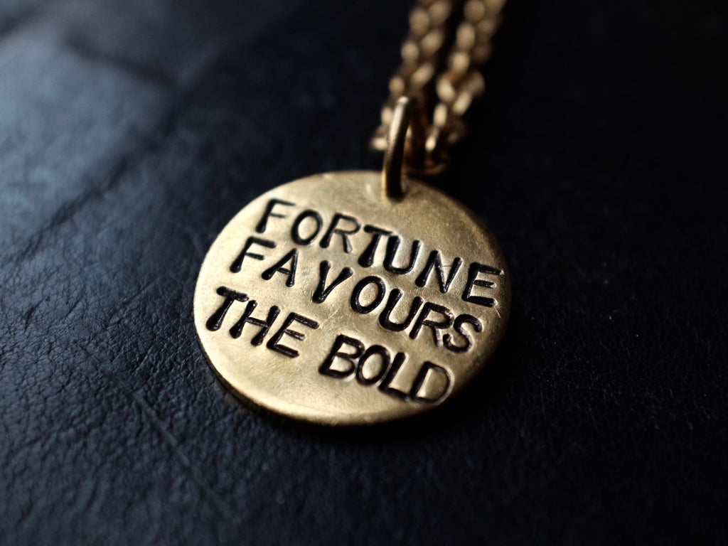 FORTUNE FAVOURS THE BOLD necklace