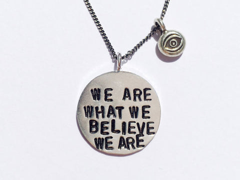 WE ARE WHAT WE BELIEVE WE ARE- 925' sterling silver stamped necklace