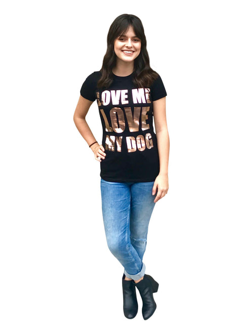 'Love me LOVE my Dog' Woman's Tee, Black with Rose Gold foil