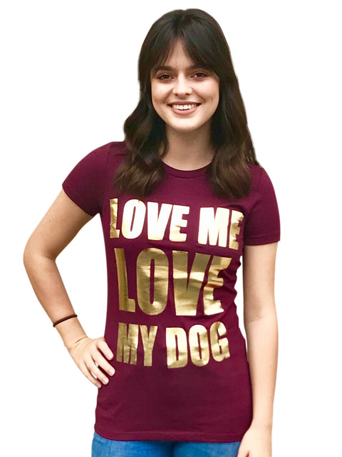 'Love me Love my Dog' Women's Tee, Burgundy/Gold