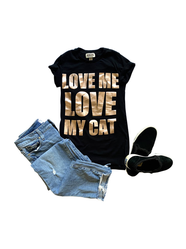 'Love me LOVE my Cat' Woman's Tee, Black with Gold foil