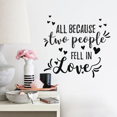 All Because Two People Fell In Love Wall Decals roomset