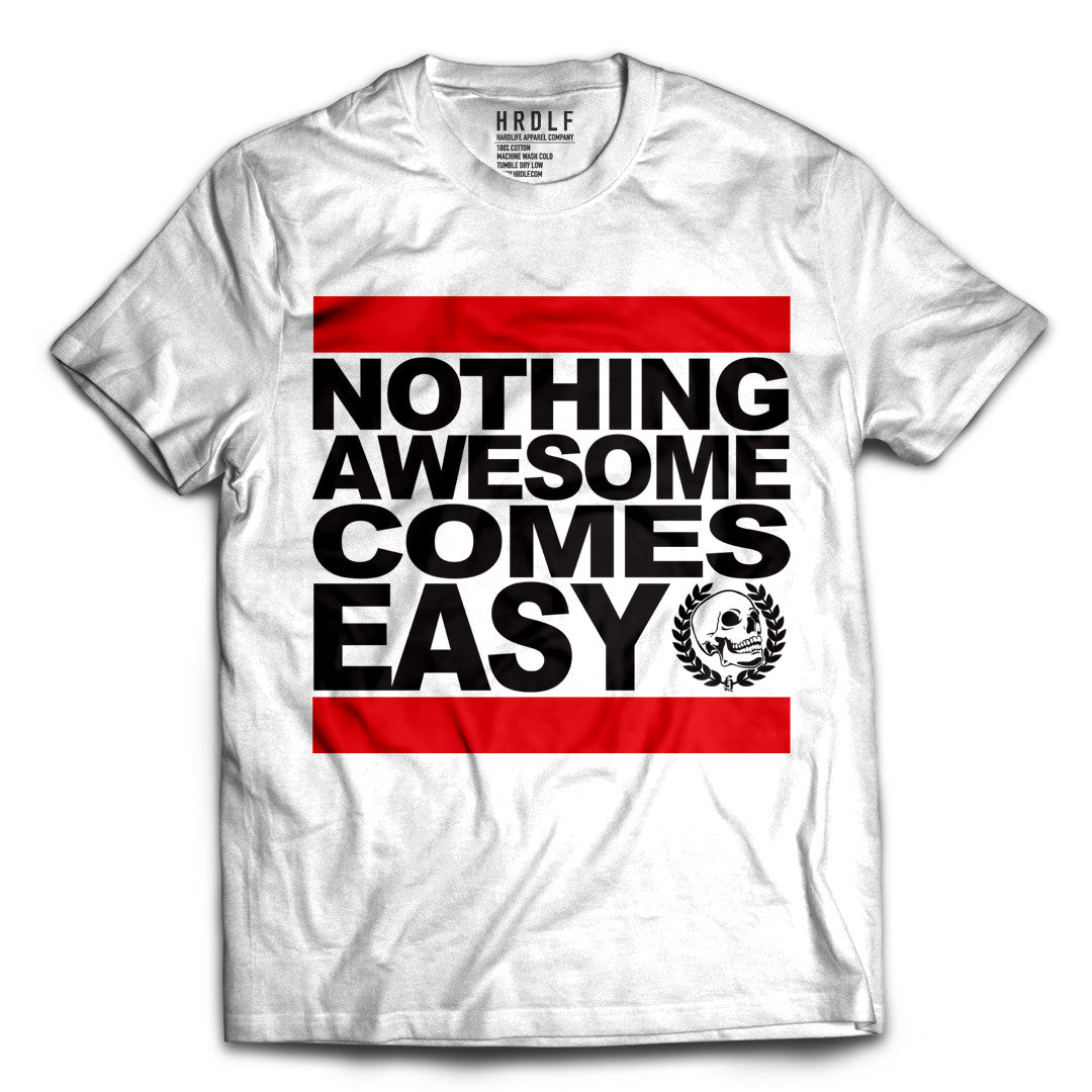 Nothing Awesome Comes Easy tee / Summer 18