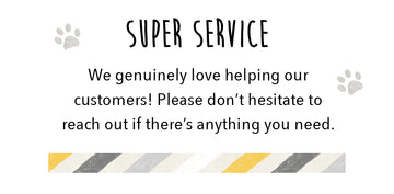 Super Service - We genuinely love helping our customers! Please don't hesitate to reach out if there's anything you need
