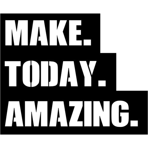 Make Today Amazing | Blue Hippo Metal Art