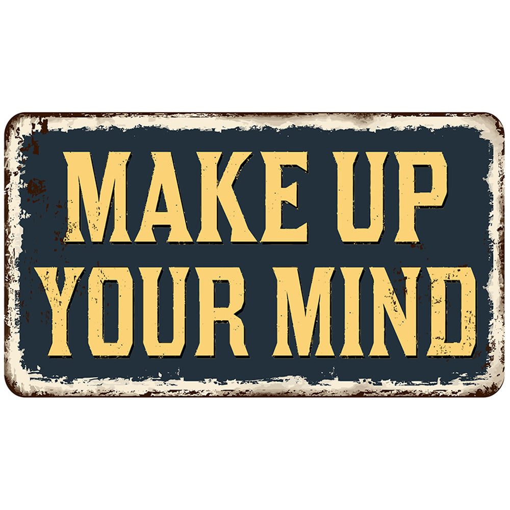 Make up your mind | Blue Hippo Metal Art