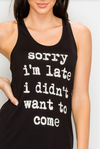 Sorry I'm Late Tank Top Black