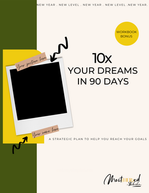 FREE! 10x Your Dreams in 90 Days WORKBOOK BONUS (digital download)