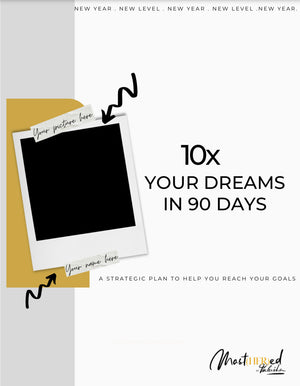 10x Your Dreams in 90 Days Workbook ONLY (Digital Download)