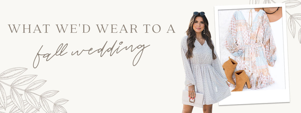 what we'd wear to a fall wedding