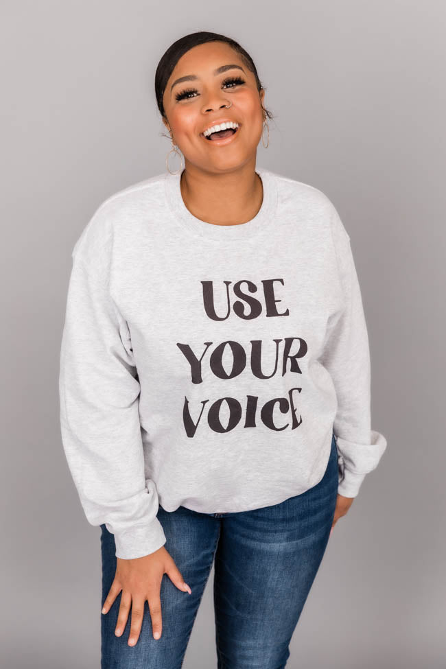 Use Your Voice Graphic Sweatshirt