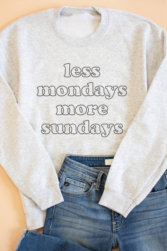 Less Mondays More Sundays Ash Graphic Sweatshirt