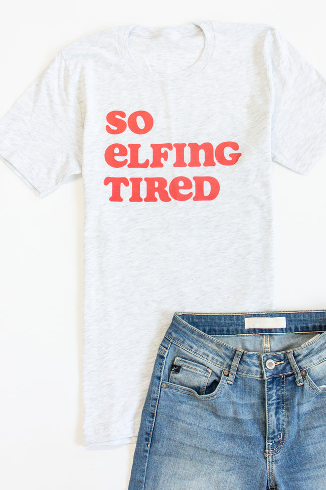 So Elfing Tired Graphic Ash Tee