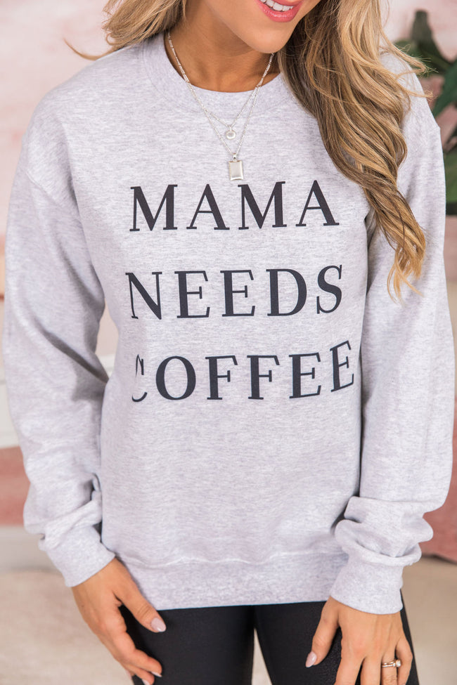 Mama Needs Coffee Ash Graphic Sweatshirt