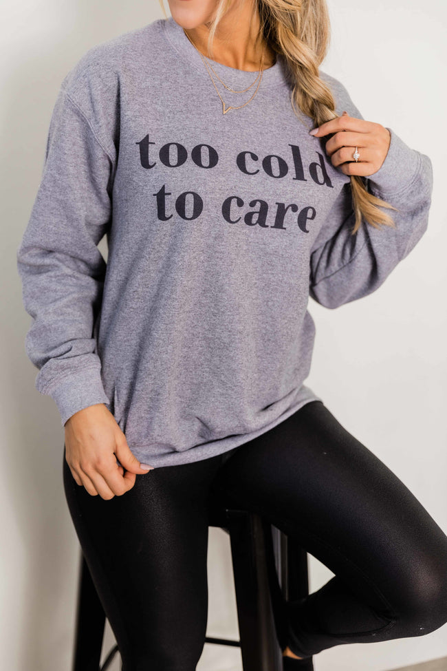 Too Cold To Care Heather Grey Graphic Sweatshirt