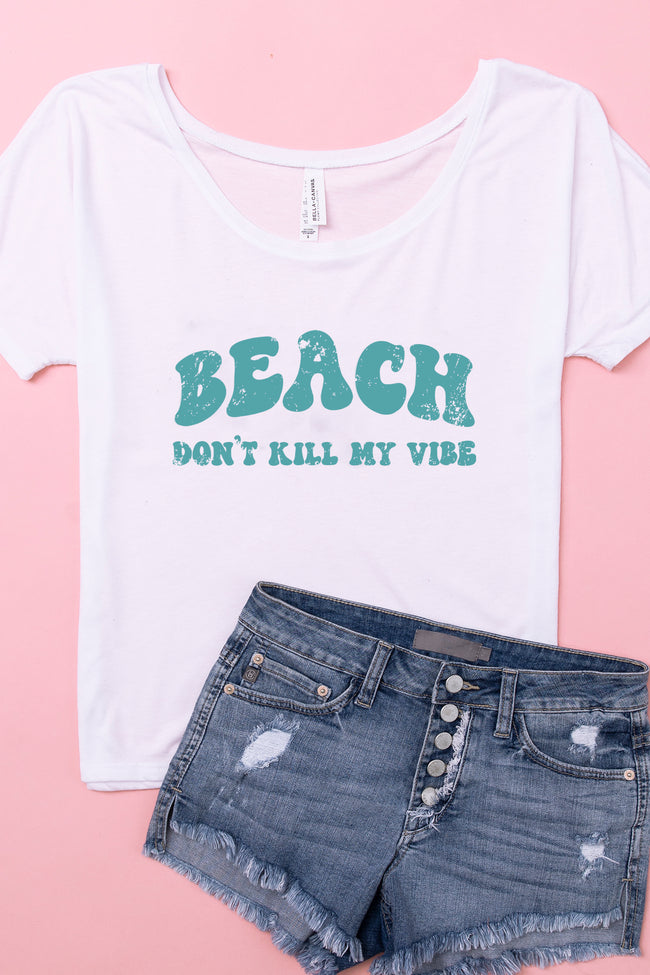 Beach Don't Kill My Vibe White Slouchy Graphic Tee