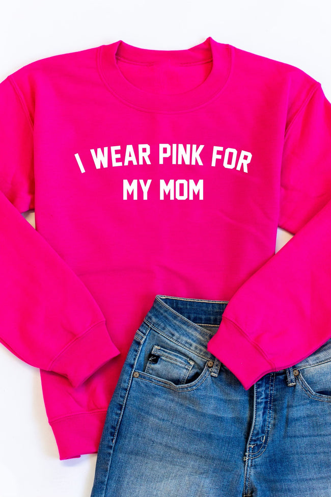 I Wear Pink For My Mom Graphic Hot Pink Sweatshirt