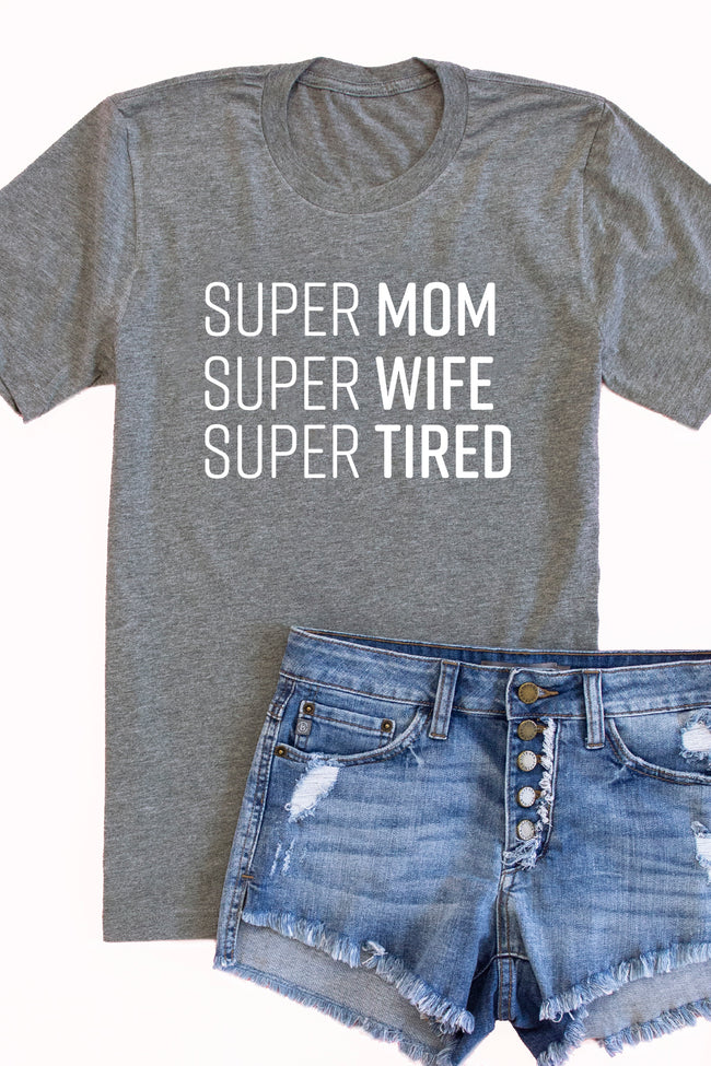 Super Wife Super Mom Super Tired Bold Graphic Tee