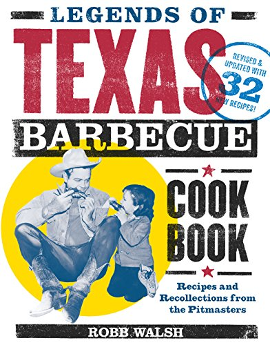 Legends of Texas Barbecue Cookbook - Recipes and Recollections from the Pit Bosses
