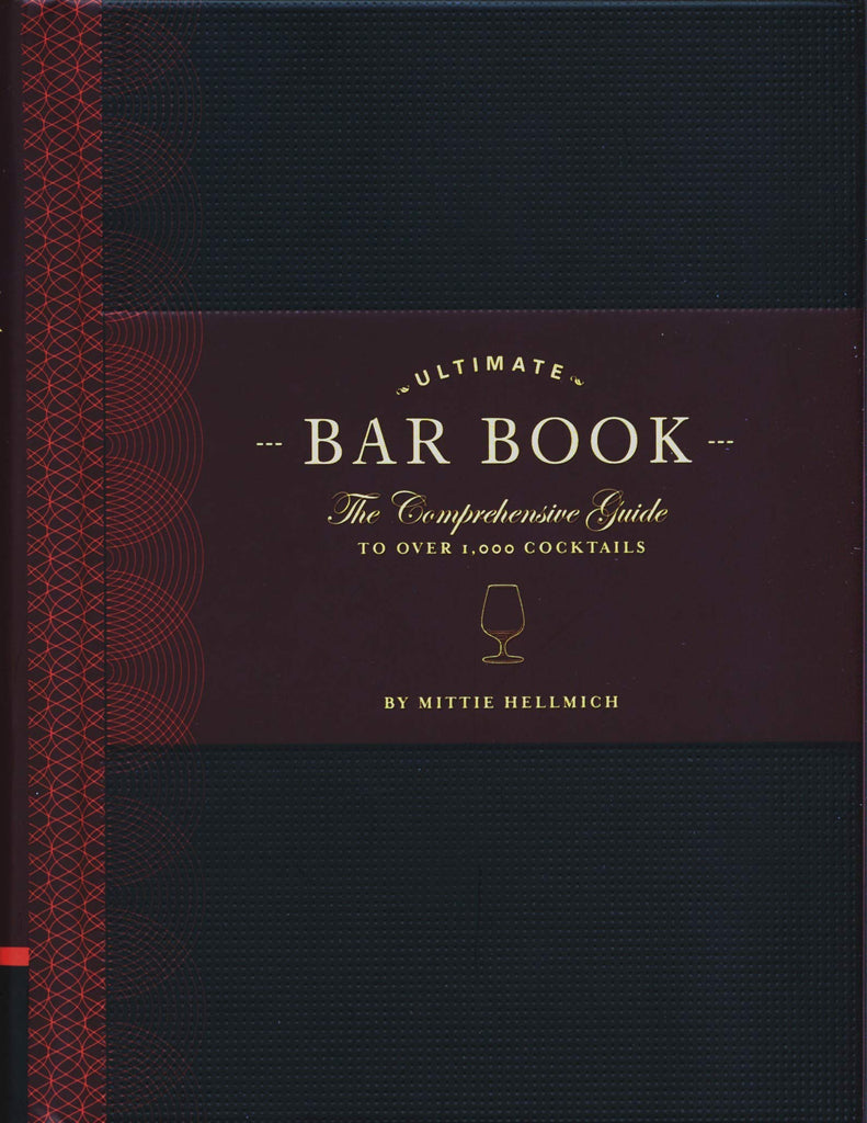 Ultimate Bar Book - The Comprehensive Guide to Over 1,000 Cocktails