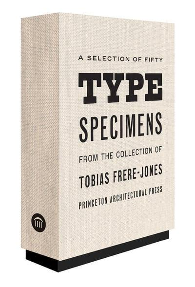 A Selection of Fifty Type Specimens From the Collection of Tobias Frere-Jones